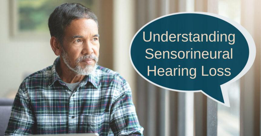 Understanding Sensorineural Hearing Loss | New Leaf Hearing