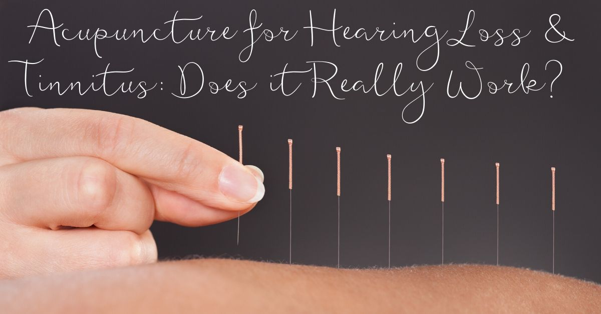Acupuncture for Hearing Loss & Tinnitus: Does it Really ...